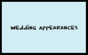 Wedding Appearances